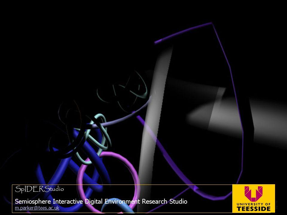 SpIDERStudio Semiosphere Interactive Digital Environment Research Studio m.parker@tees.ac.uk m.parker@tees.ac.uk