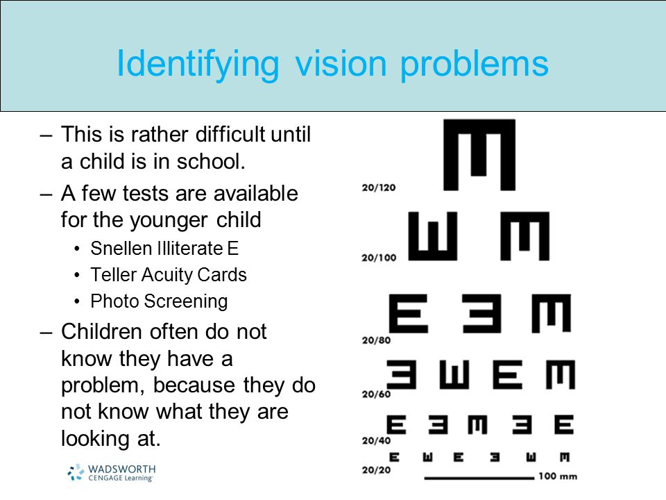 Identifying vision problems –This is rather difficult until a child is in school. –A few tests are available for the younger child Snellen Illiterate