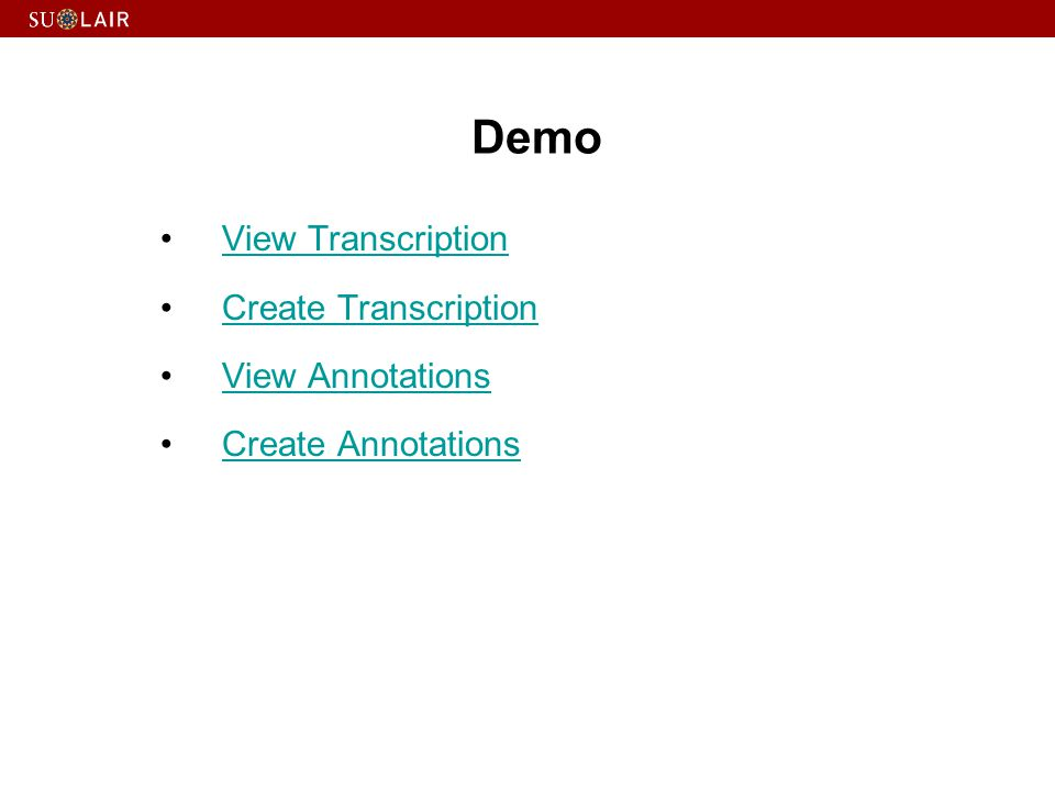 Demo View Transcription Create Transcription View Annotations Create Annotations