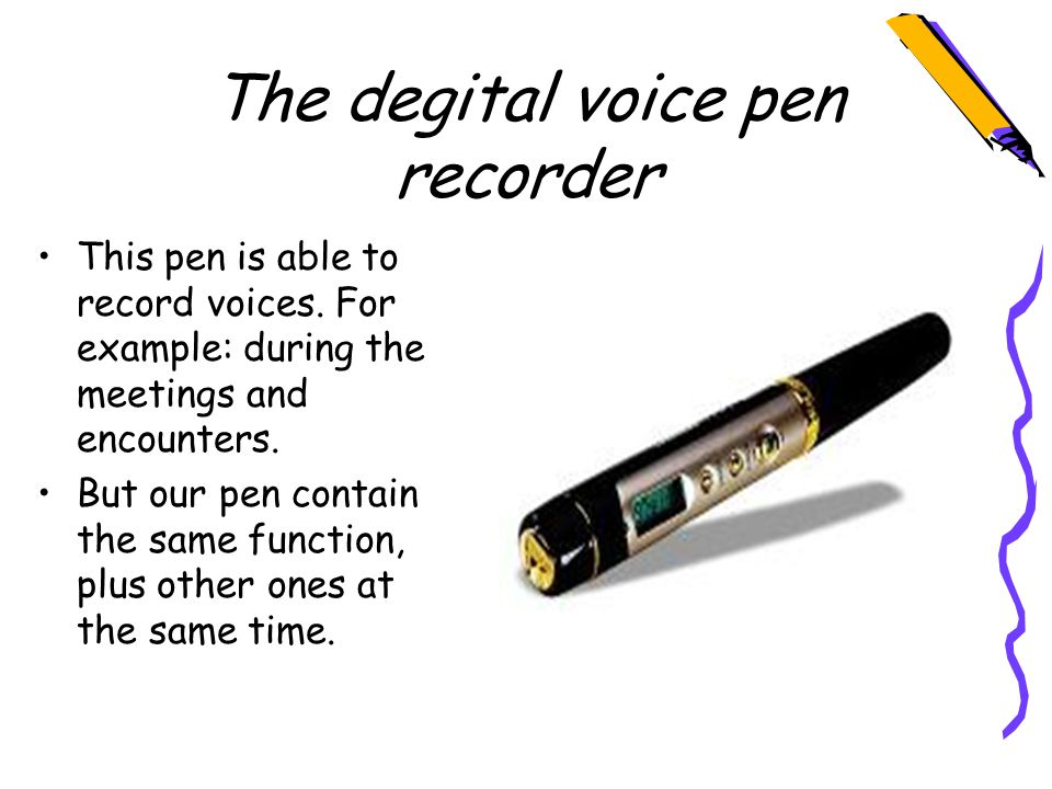 The degital voice pen recorder This pen is able to record voices.