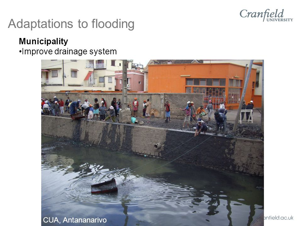 Adaptations to flooding Municipality Improve drainage system CUA, Antananarivo