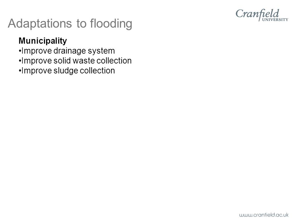Adaptations to flooding Municipality Improve drainage system Improve solid waste collection Improve sludge collection