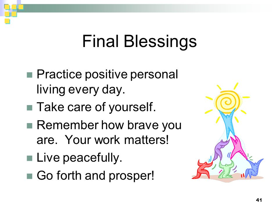 Final Blessings Practice positive personal living every day.