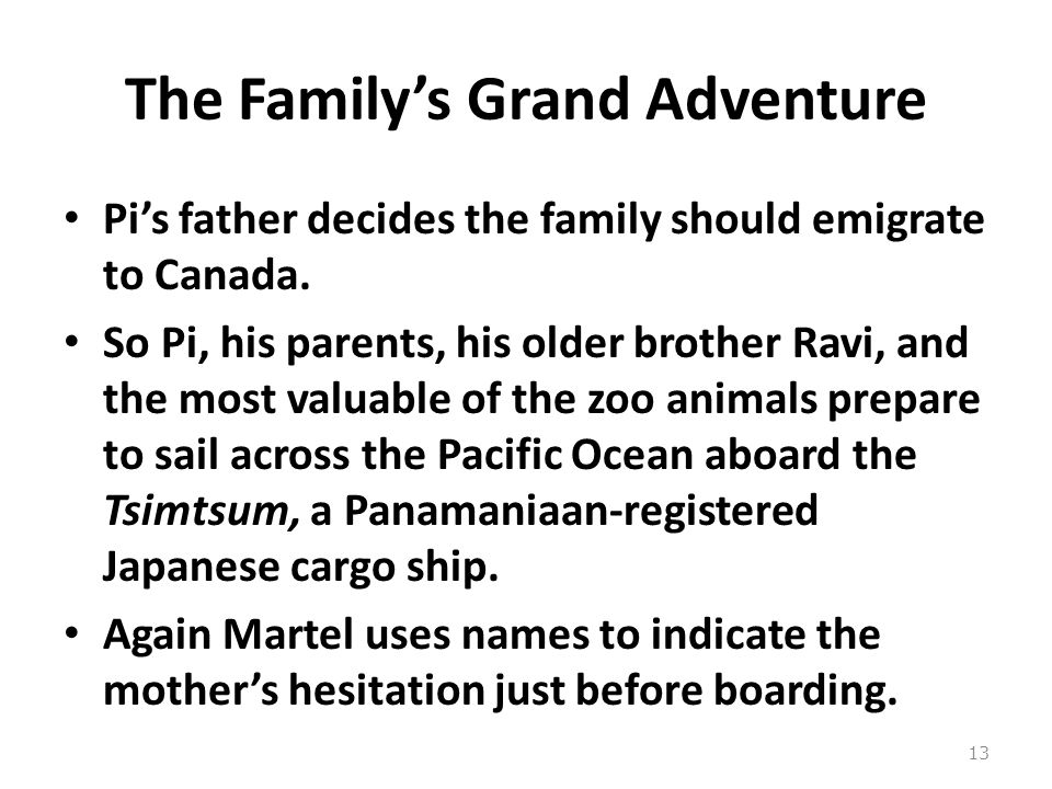 The Family's Grand Adventure Pi's father decides the family should emigrate to Canada.