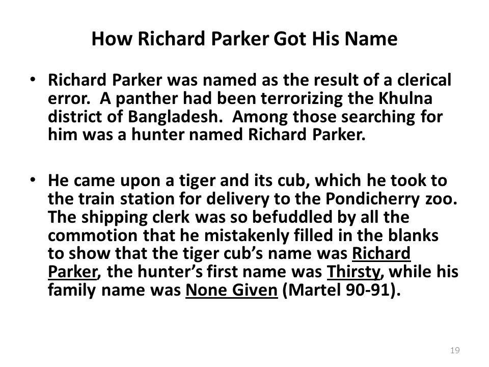 How Richard Parker Got His Name Richard Parker was named as the result of a clerical error.