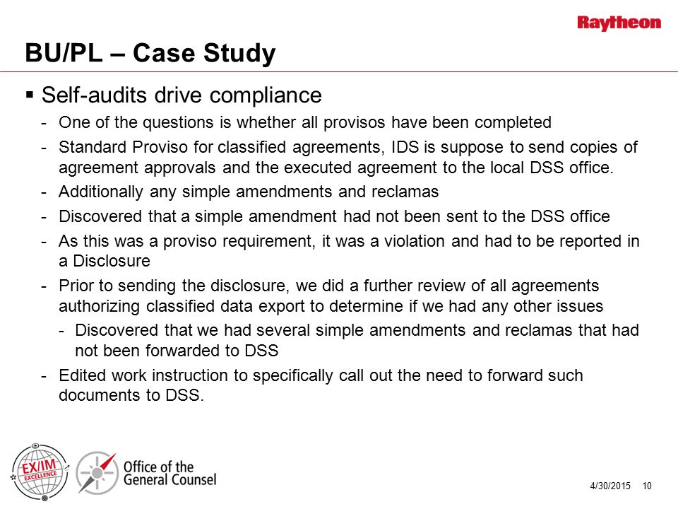 BU/PL – Case Study  Self-audits drive compliance -One of the questions is whether all provisos have been completed -Standard Proviso for classified a