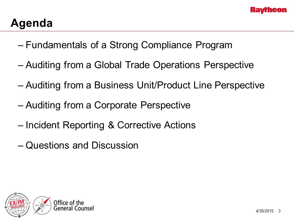 Fundamentals for Compliance In order to have a strong compliance program, you need: –Corporate Leadership Commitment –Strong Recordkeeping Program –Implementation of Compliance-Related and Cross-Functional Policies, Standard Operating Procedures and Work Instructions –Clearly Defined Roles & Responsibilities –Understanding of Regulatory Jurisdictions –Consistency in Decisions 4/30/20154