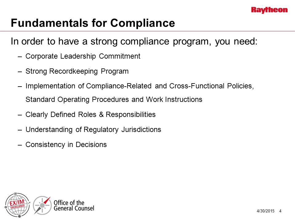 Fundamentals for Compliance In order to have a strong compliance program, you need: –Corporate Leadership Commitment –Strong Recordkeeping Program –Im