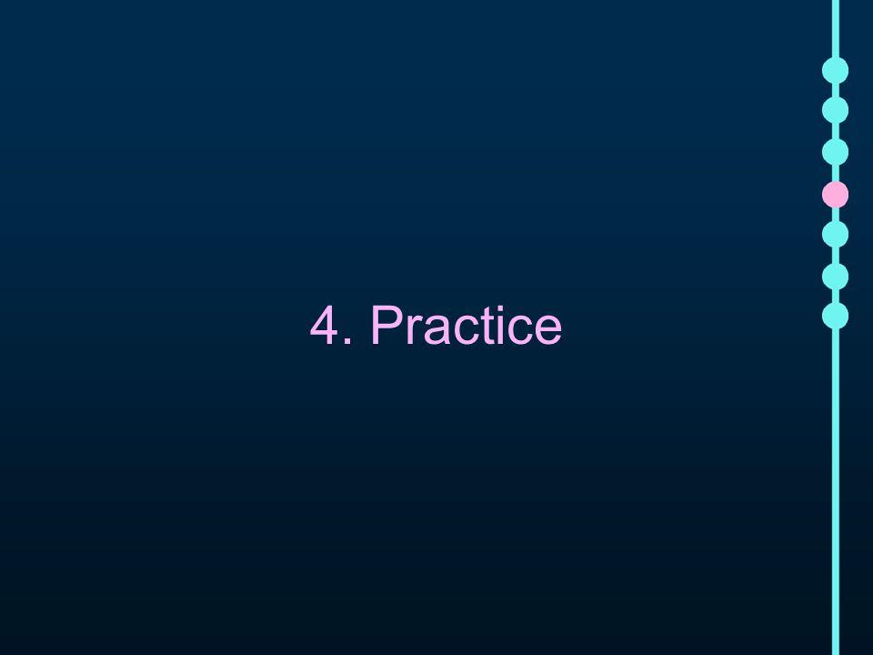 4. Practice