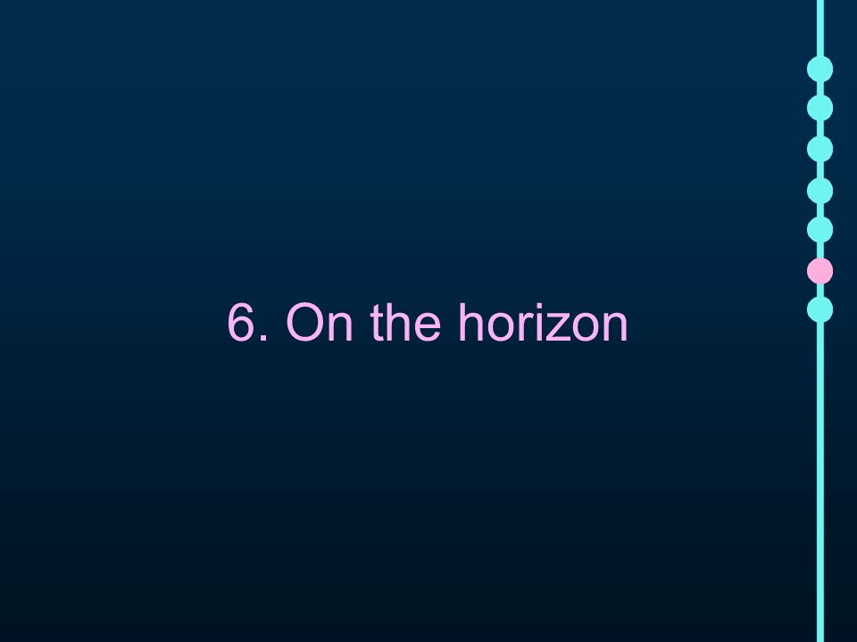 6. On the horizon
