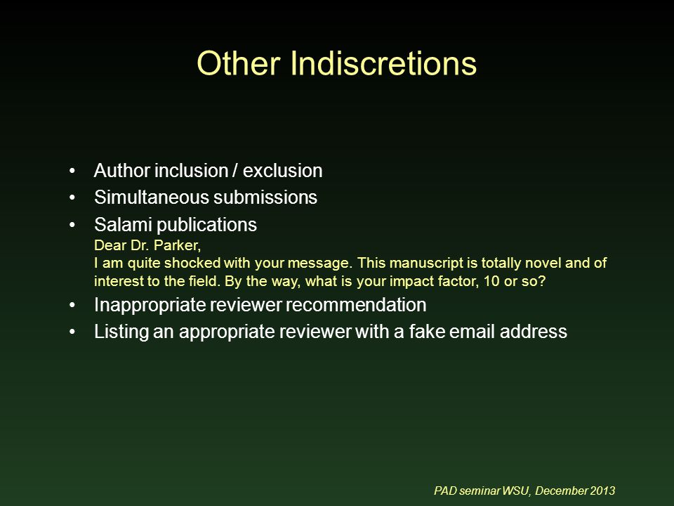 PAD seminar WSU, December 2013 Author inclusion / exclusion Simultaneous submissions Salami publications Dear Dr.