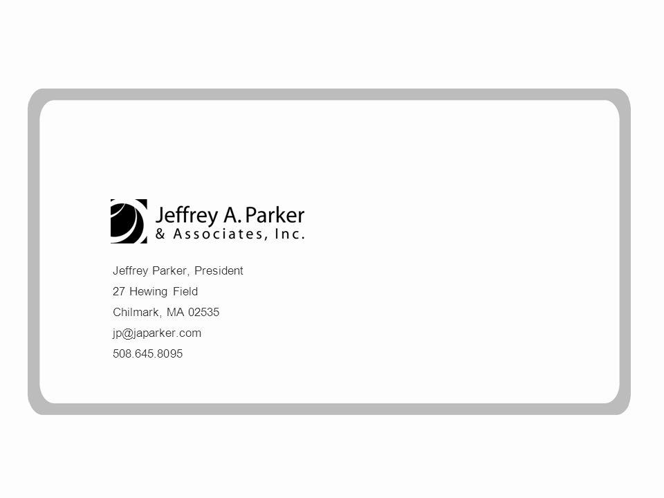 Jeffrey Parker, President 27 Hewing Field Chilmark, MA 02535 jp@japarker.com 508.645.8095