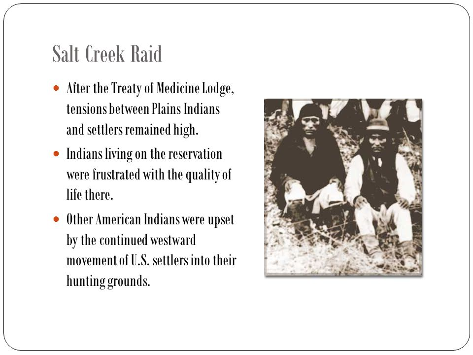 Salt Creek Raid After the Treaty of Medicine Lodge, tensions between Plains Indians and settlers remained high.