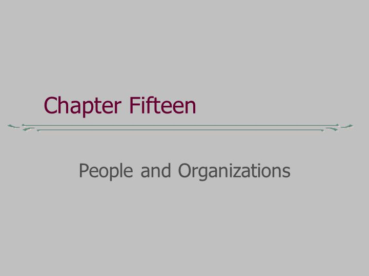 Chapter Fifteen People and Organizations