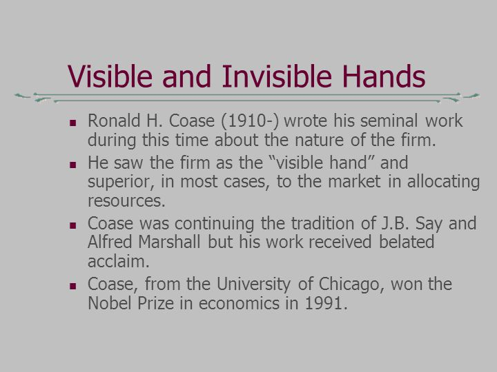 Visible and Invisible Hands Ronald H.