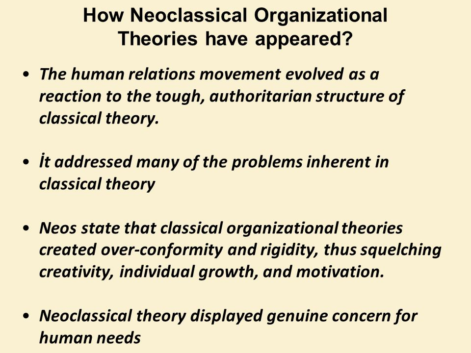 The human relations movement evolved as a reaction to the tough, authoritarian structure of classical theory.