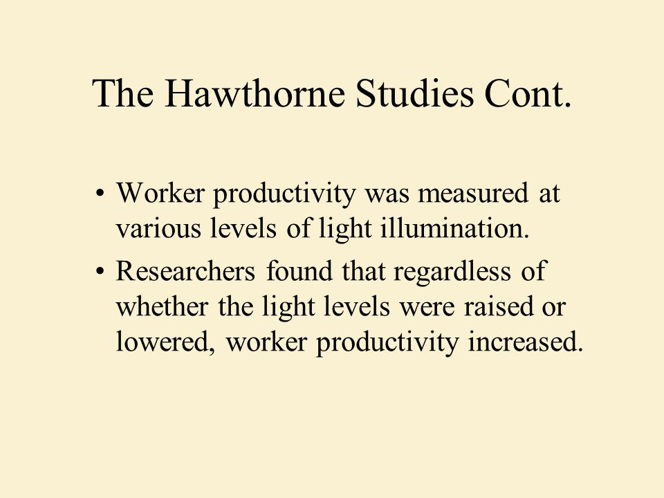 Worker productivity was measured at various levels of light illumination. Researchers found that regardless of whether the light levels were raised or