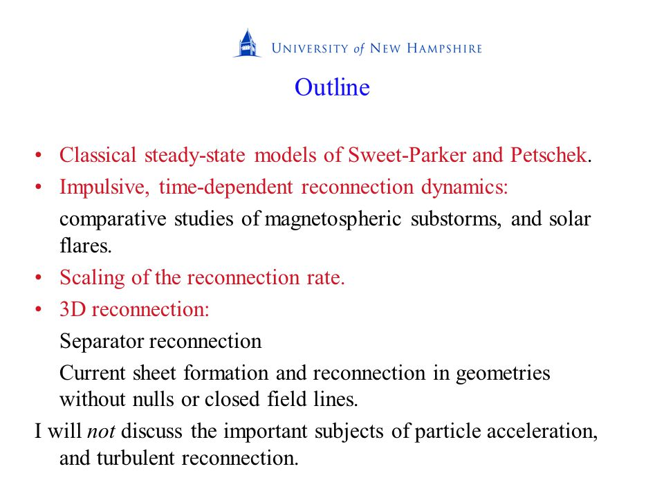 Outline Classical steady-state models of Sweet-Parker and Petschek.