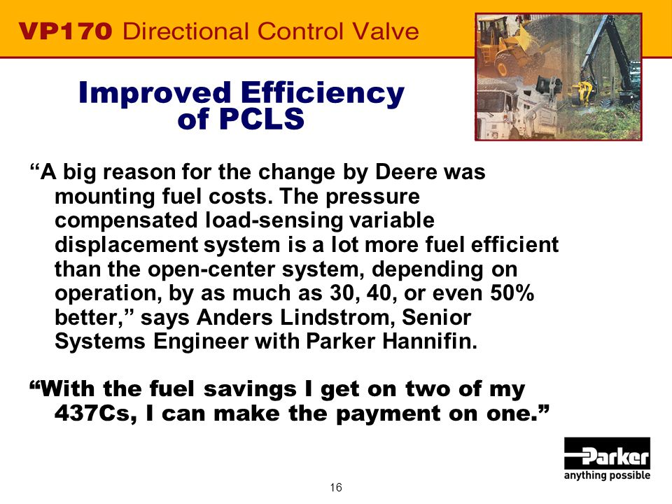 """16 Improved Efficiency of PCLS """"A big reason for the change by Deere was mounting fuel costs. The pressure compensated load-sensing variable displacem"""
