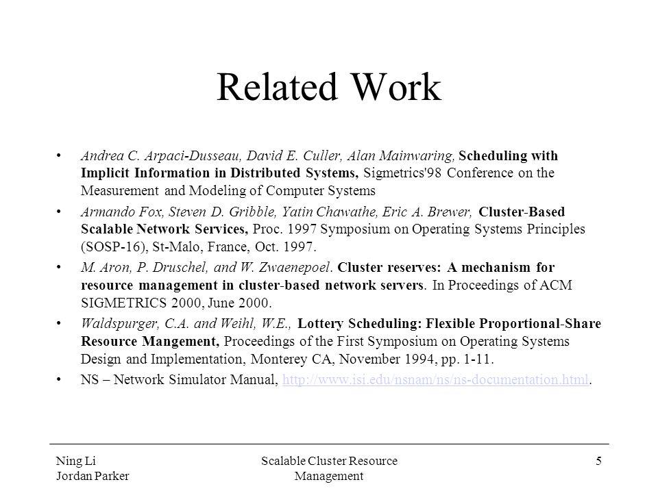 Ning Li Jordan Parker Scalable Cluster Resource Management 5 Related Work Andrea C.