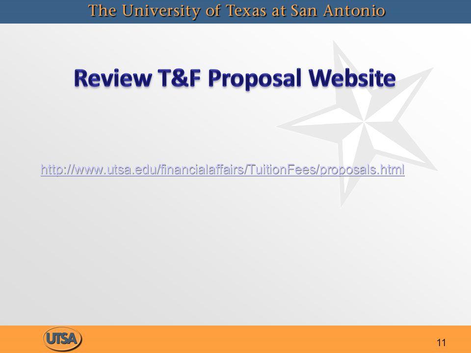 11 http://www.utsa.edu/financialaffairs/TuitionFees/proposals.html http://www.utsa.edu/financialaffairs/TuitionFees/proposals.html