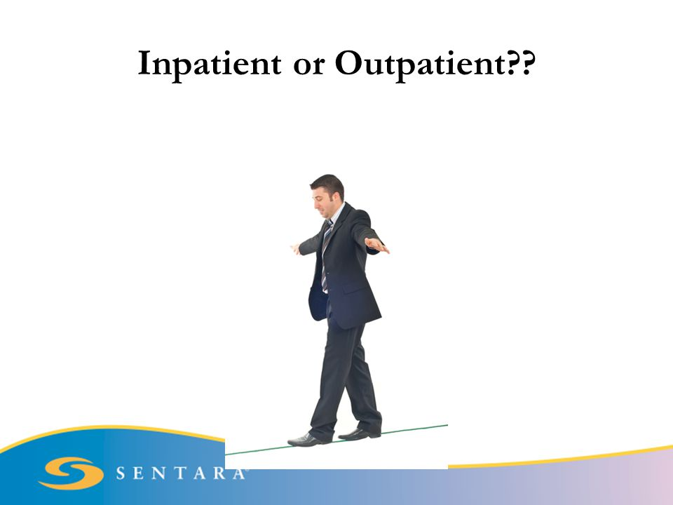 Inpatient or Outpatient