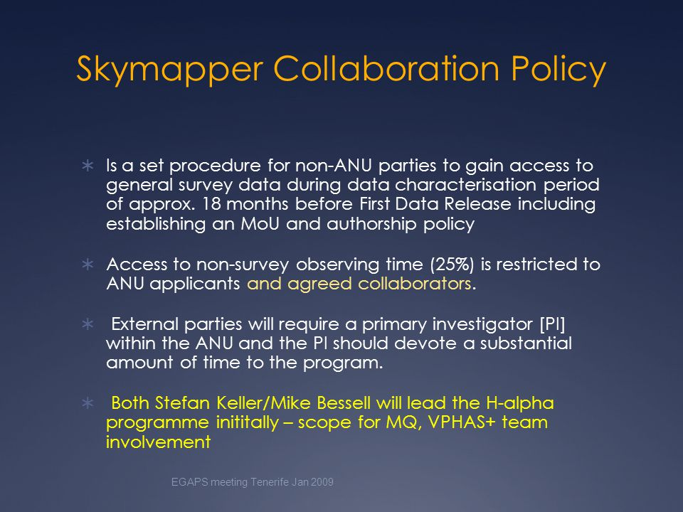 Skymapper Collaboration Policy  Is a set procedure for non-ANU parties to gain access to general survey data during data characterisation period of approx.