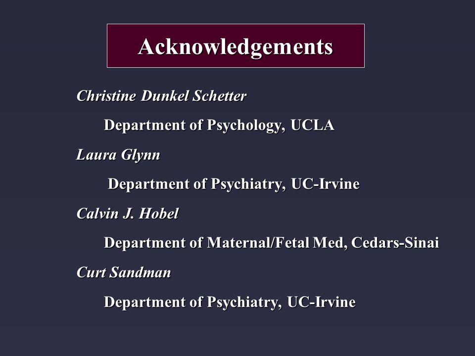 Christine Dunkel Schetter Department of Psychology, UCLA Laura Glynn Department of Psychiatry, UC-Irvine Department of Psychiatry, UC-Irvine Calvin J.