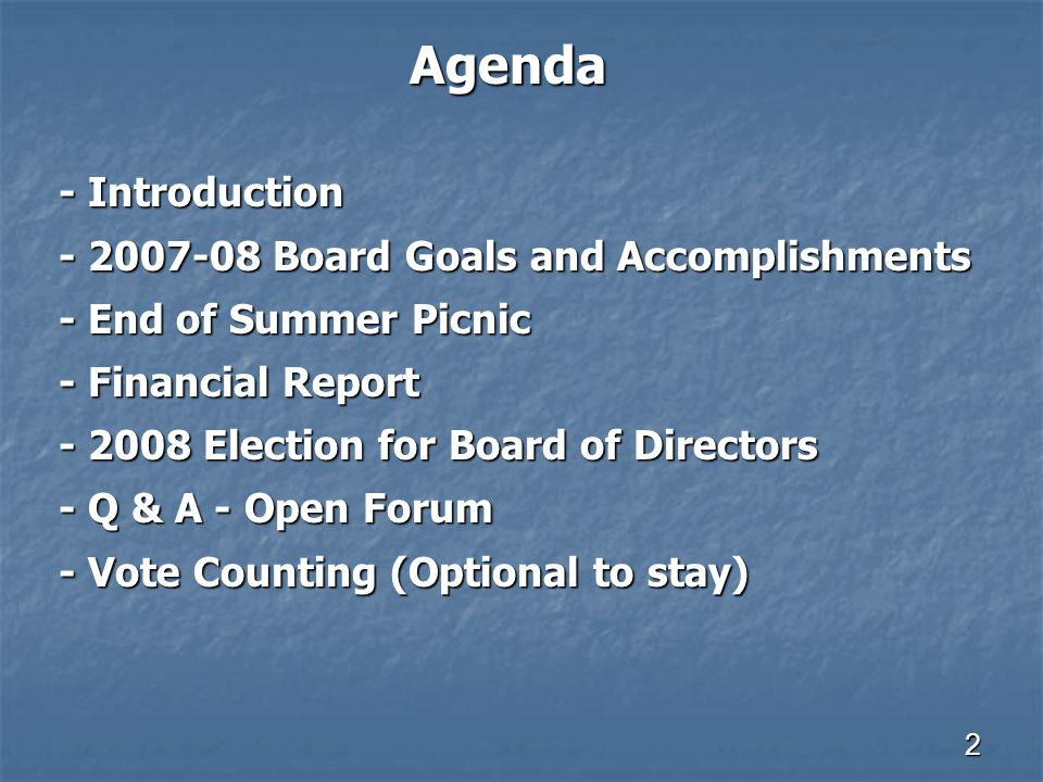 2 Agenda - Introduction - Introduction - 2007-08 Board Goals and Accomplishments - 2007-08 Board Goals and Accomplishments - End of Summer Picnic - En