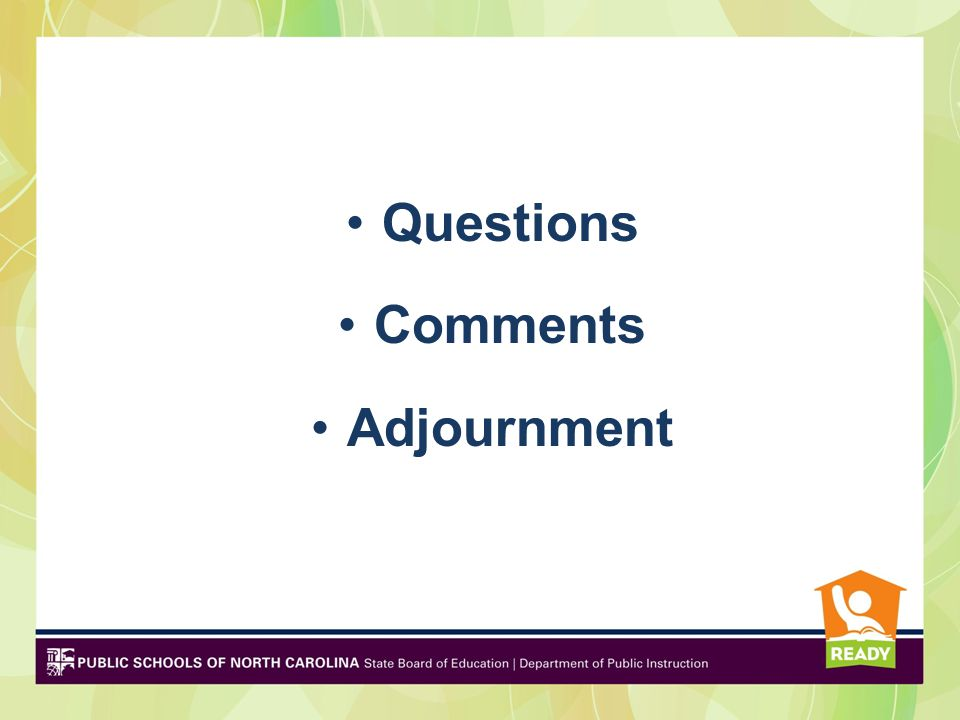 Questions Comments Adjournment