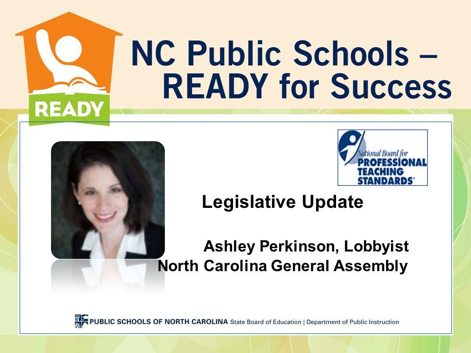Legislative Update Ashley Perkinson, Lobbyist North Carolina General Assembly