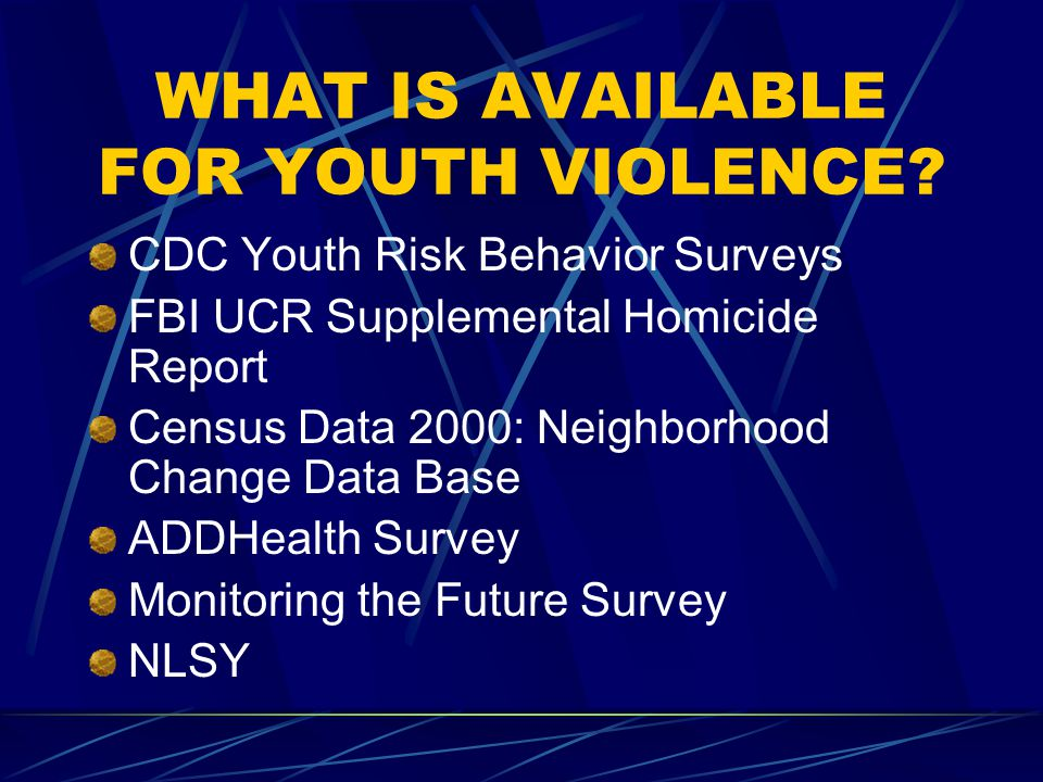 WHAT IS AVAILABLE FOR YOUTH VIOLENCE.