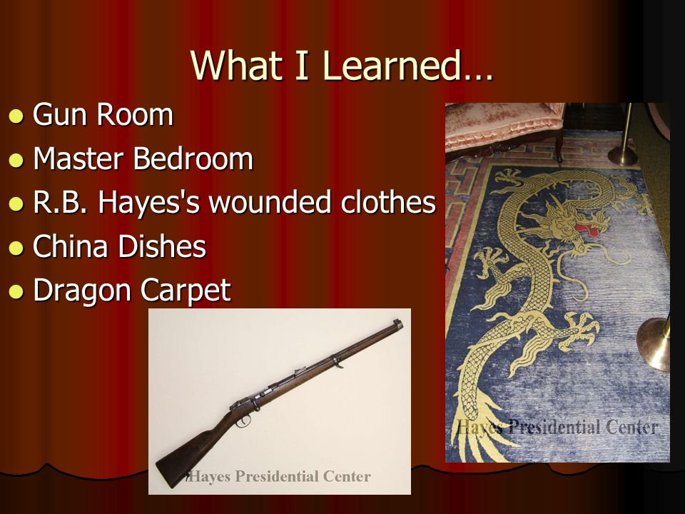 What I Learned… Gun Room Gun Room Master Bedroom Master Bedroom R.B.