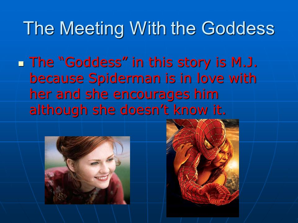 The Meeting With the Goddess The Goddess in this story is M.J.