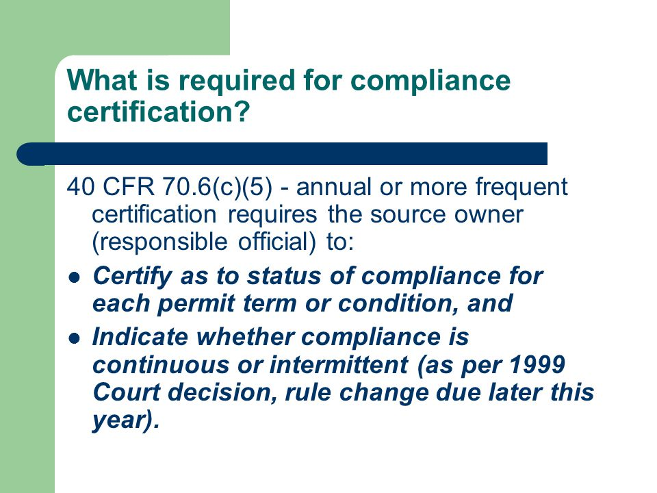 What is required for compliance certification.