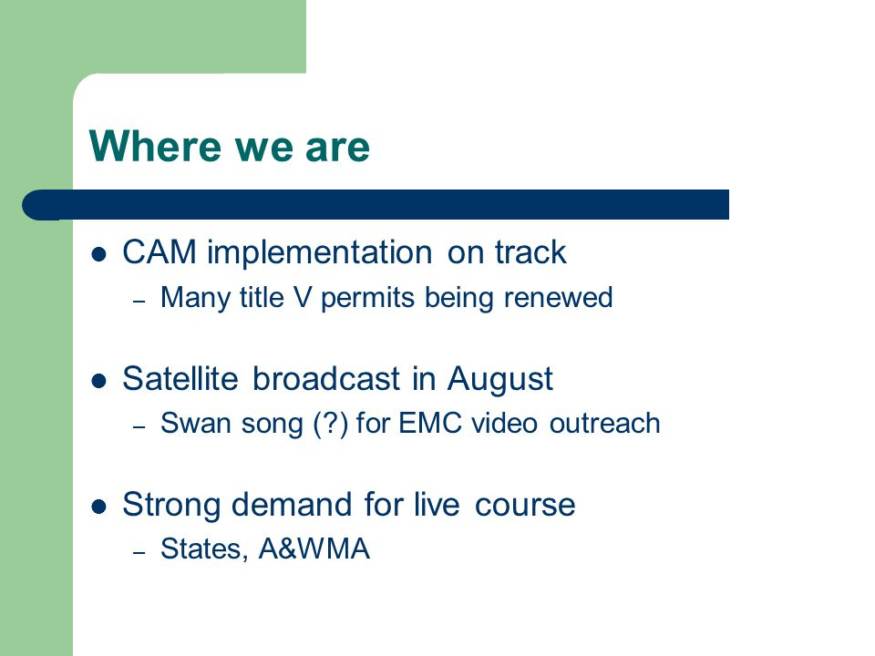 FAQs are FAQs Responses to Frequently Asked Questions About CAM and Other Title V Monitoring Peter Westlin, OAQPS, EMAD, EMC