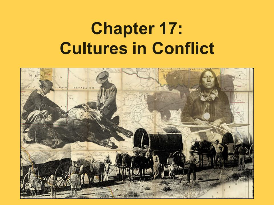 Chapter 17: Cultures in Conflict