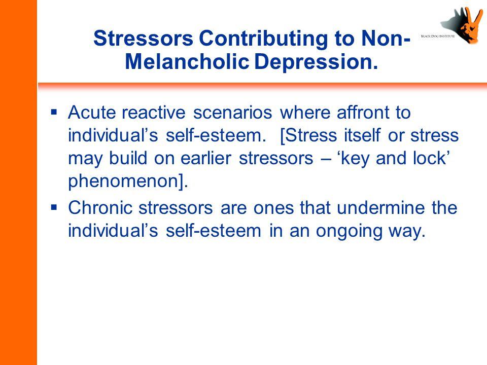 Stressors Contributing to Non- Melancholic Depression.