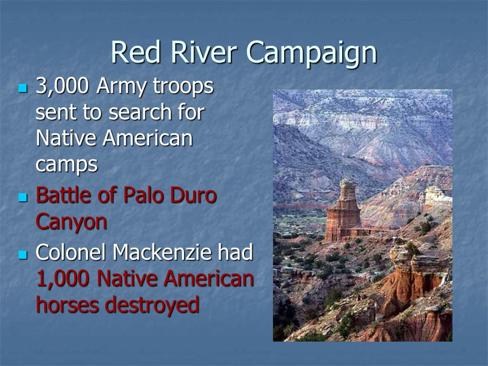 Red River Campaign 3,000 Army troops sent to search for Native American camps 3,000 Army troops sent to search for Native American camps Battle of Pal