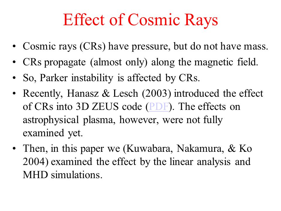 Effect of Cosmic Rays Cosmic rays (CRs) have pressure, but do not have mass.