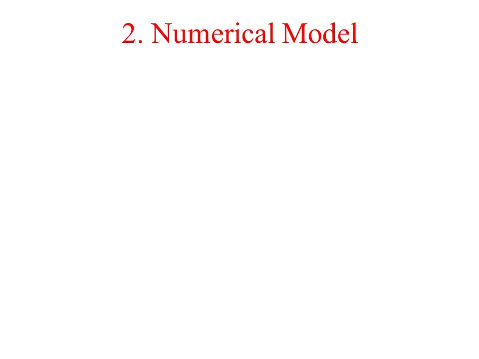 2. Numerical Model