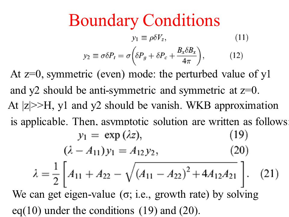 Boundary Conditions At |z|>>H, y1 and y2 should be vanish.