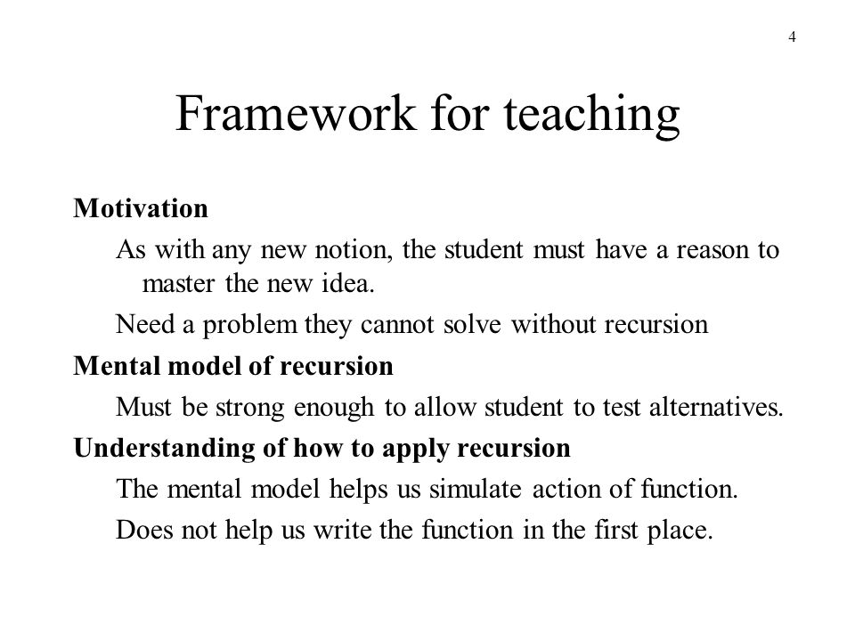 4 Framework for teaching Motivation As with any new notion, the student must have a reason to master the new idea.
