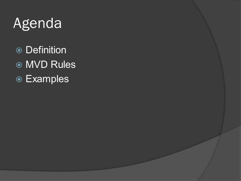 Agenda  Definition  MVD Rules  Examples