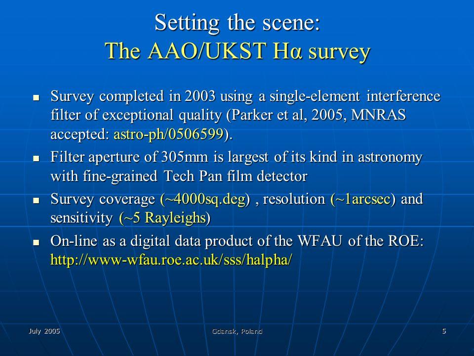 July 2005 Gdansk, Poland 6 The AAO/UKST H-alpha Survey http://surveys.roe.ac.uk/ssa/hablock/hafull.html
