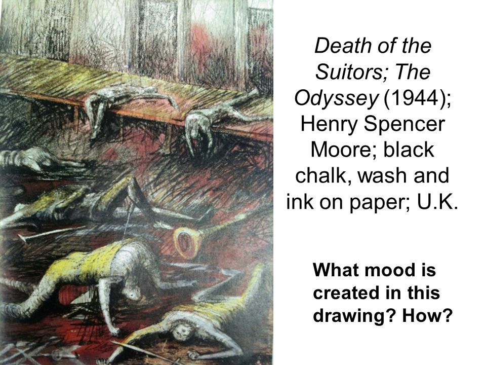 Death of the Suitors; The Odyssey (1944); Henry Spencer Moore; black chalk, wash and ink on paper; U.K. What mood is created in this drawing? How?