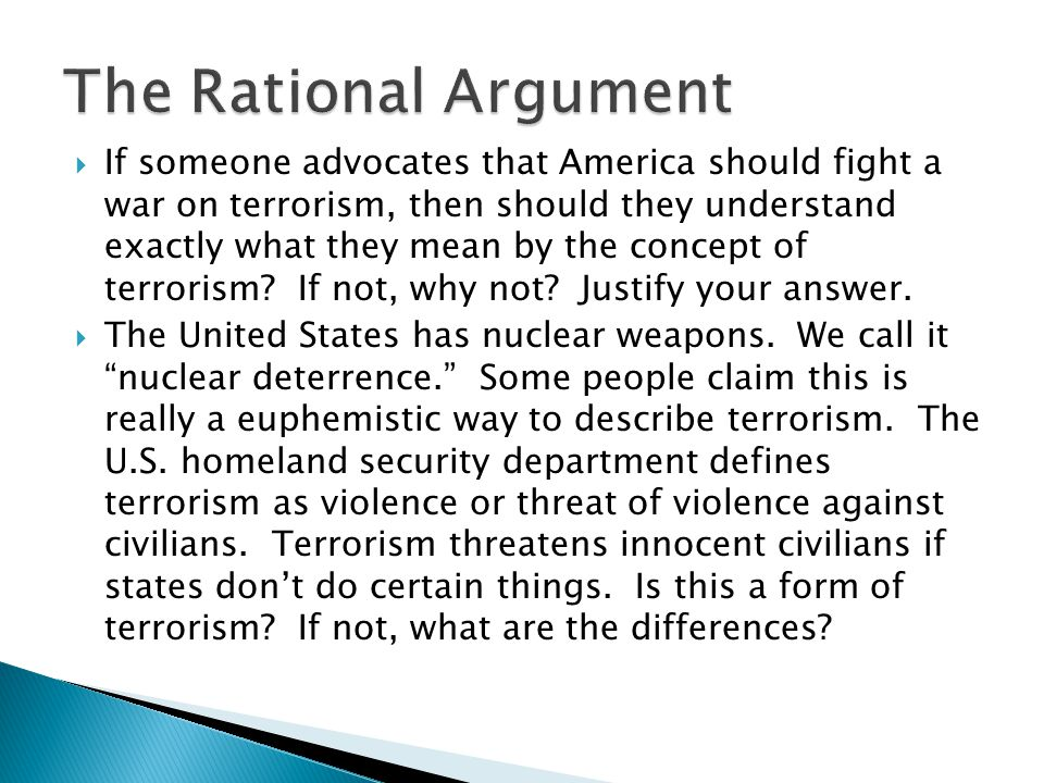  If someone advocates that America should fight a war on terrorism, then should they understand exactly what they mean by the concept of terrorism.