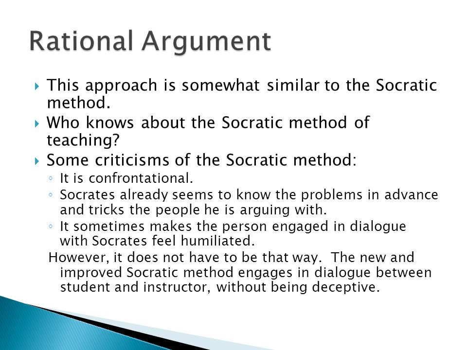  This approach is somewhat similar to the Socratic method.