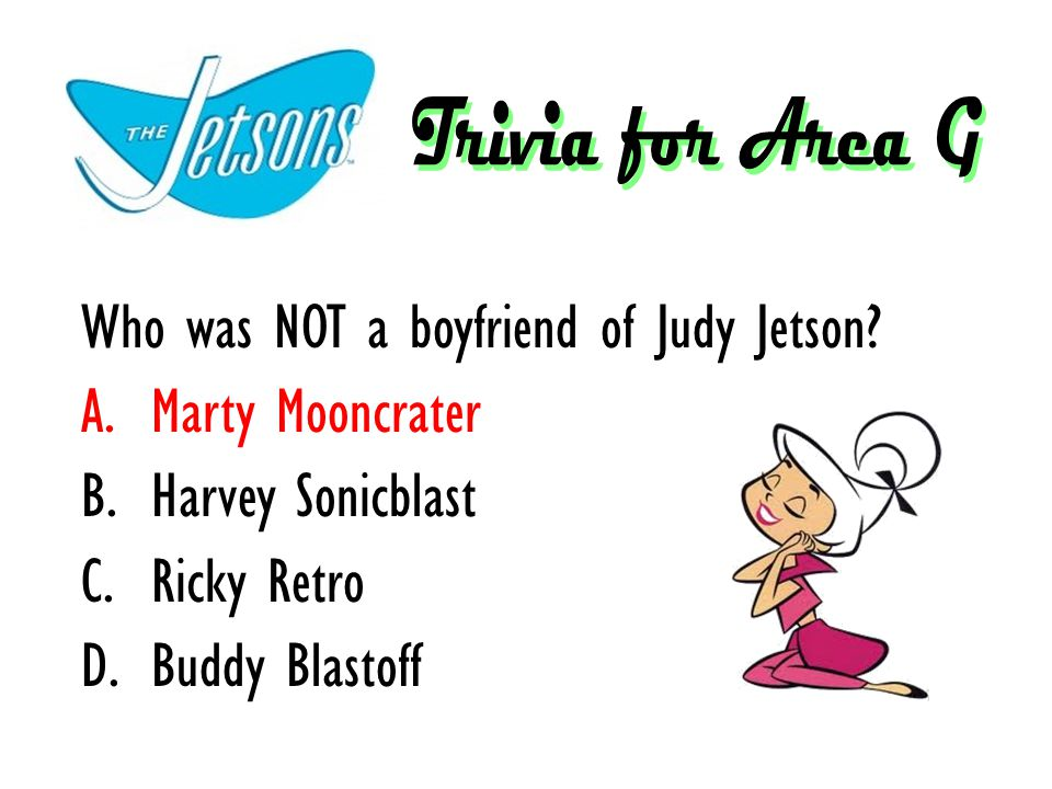 Who was NOT a boyfriend of Judy Jetson? A.Marty Mooncrater B.Harvey Sonicblast C.Ricky Retro D.Buddy Blastoff