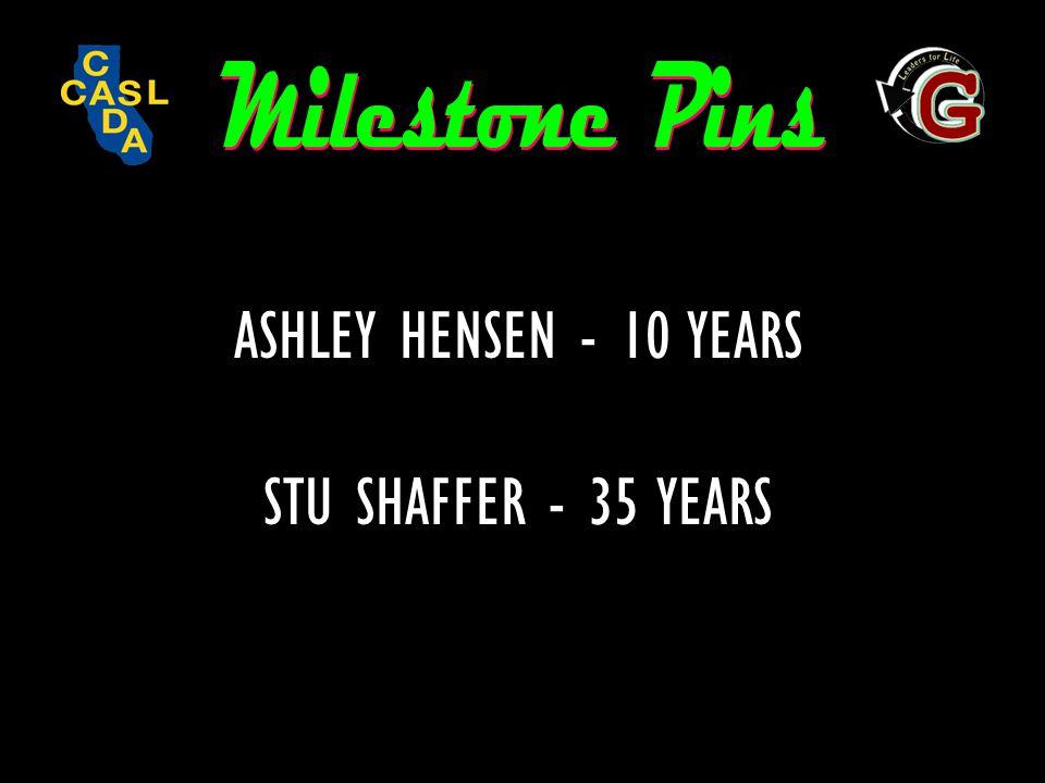 ASHLEY HENSEN - 10 YEARS STU SHAFFER - 35 YEARS